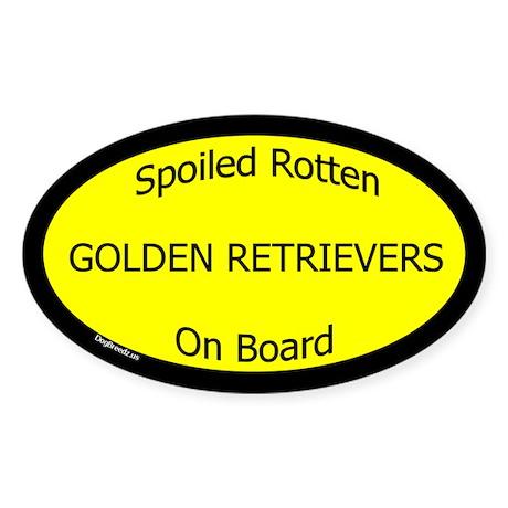 Spoiled Golden Retrievers On Board Oval Sticker