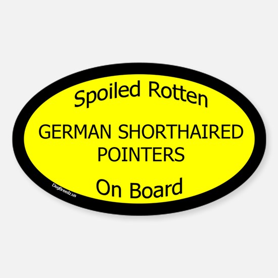 Spoiled German Shorthaired Pointers Oval Decal
