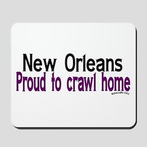 NOLA Proud To Crawl Home Mousepad