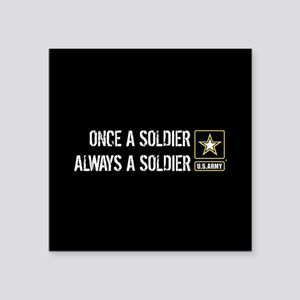 "U.S. Army: Once a Soldier A Square Sticker 3"" x 3"""