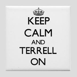 Keep Calm and Terrell ON Tile Coaster