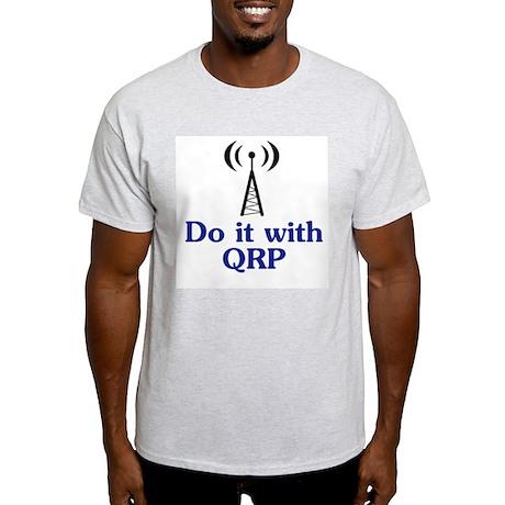 Do It With QRP Light T-Shirt