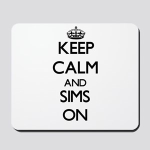 Keep Calm and Sims ON Mousepad