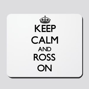 Keep Calm and Ross ON Mousepad