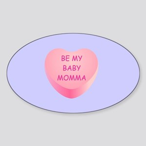 BE MY BABY-MOMMA Sticker (Oval)