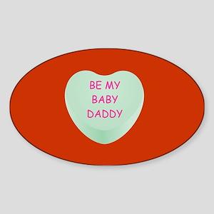 BE MY BABY-DADDY Sticker (Oval)