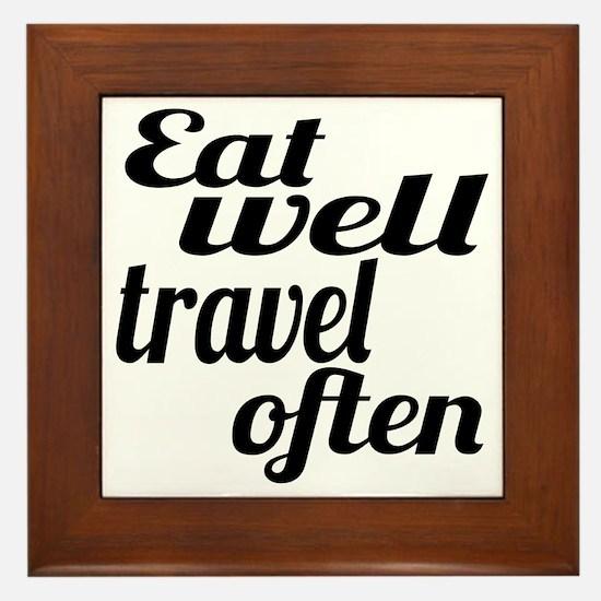 eat well travel often Framed Tile