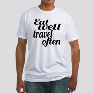 eat well travel often Fitted T-Shirt