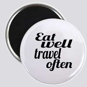 eat well travel often Magnet