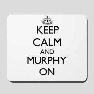 Keep Calm and Murphy ON Mousepad