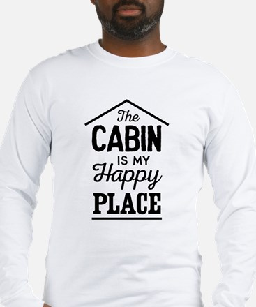 The Cabin Is My Happy Place Long Sleeve T-Shirt