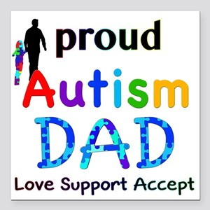 "Proud Autism Dad Square Car Magnet 3"" x 3"""