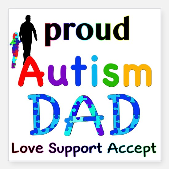 "Proud Autism Dad Square Car Magnet 3"" x 3"""