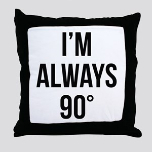 I'm Always Right Throw Pillow