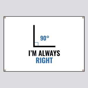 I'm Always Right Banner