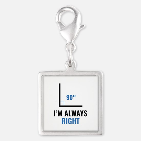 I'm Always Right Silver Square Charm