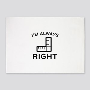 I'm Always Right 5'x7'Area Rug