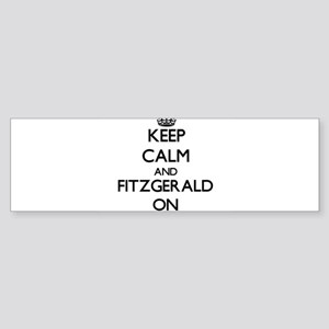 Keep Calm and Fitzgerald ON Bumper Sticker