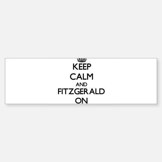 Keep Calm and Fitzgerald ON Bumper Bumper Bumper Sticker