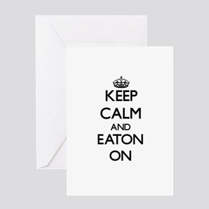 Keep Calm and Eaton ON Greeting Cards