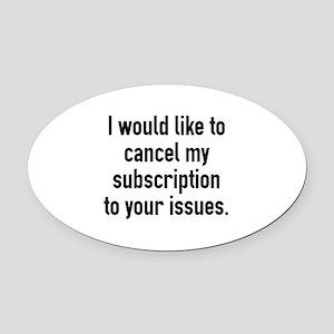 Cancel My Subscription Oval Car Magnet