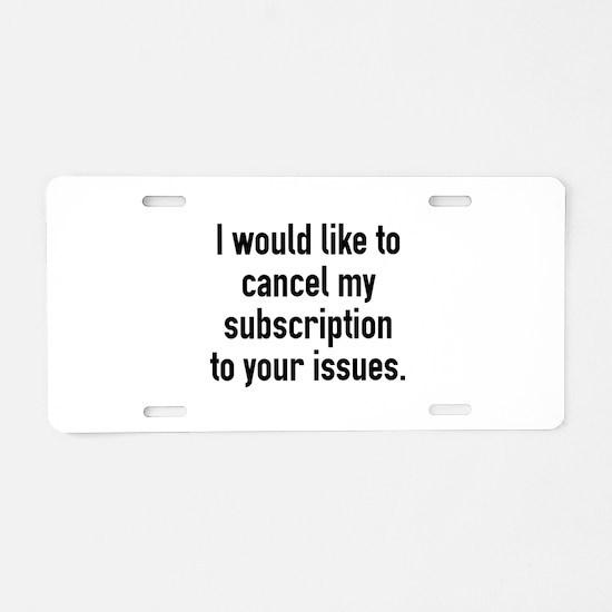Cancel My Subscription Aluminum License Plate