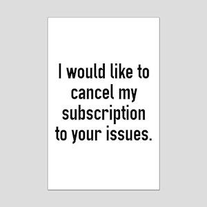Cancel My Subscription Mini Poster Print