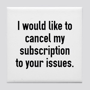 Cancel My Subscription Tile Coaster