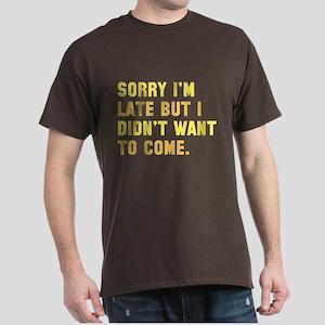 Sorry I'm Late Dark T-Shirt