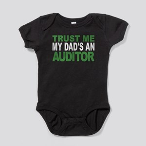 Trust Me My Dads An Auditor Baby Bodysuit