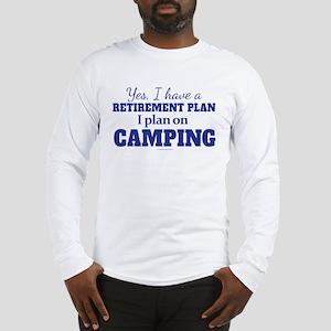 Camping Retirement Plan Long Sleeve T-Shirt