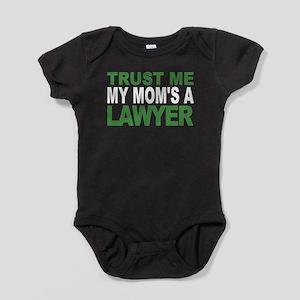 Trust Me My Moms A Lawyer Baby Bodysuit