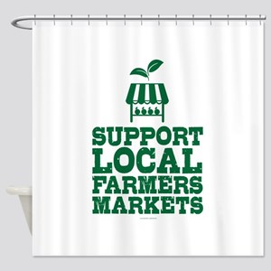 Support Farmers Markets Shower Curtain