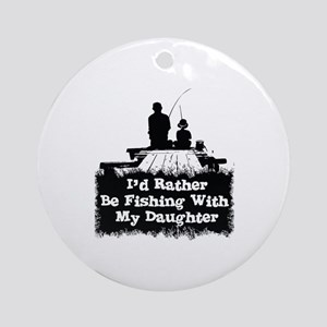 Fishing With  My Daughter Round Ornament