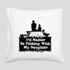 Fishing With  My Daughter Square Canvas Pillow
