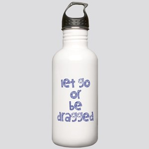 Let Go or Be Dragged Stainless Water Bottle 1.0L