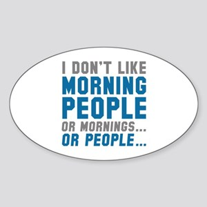 I Don't Like Morning People Sticker (Oval)