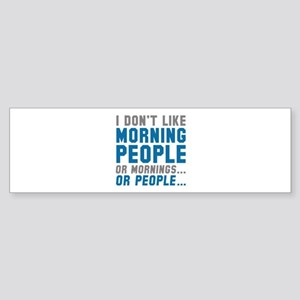 I Don't Like Morning People Sticker (Bumper)