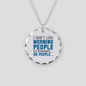 I Don't Like Morning People Necklace Circle Charm