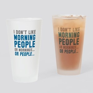 I Don't Like Morning People Drinking Glass