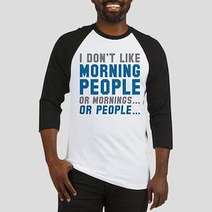 I Don't Like Morning People Baseball Jersey