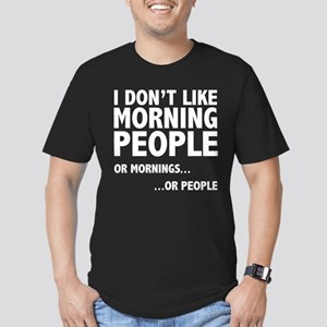 I Don't Like Morning People Men's Fitted T-Shirt (