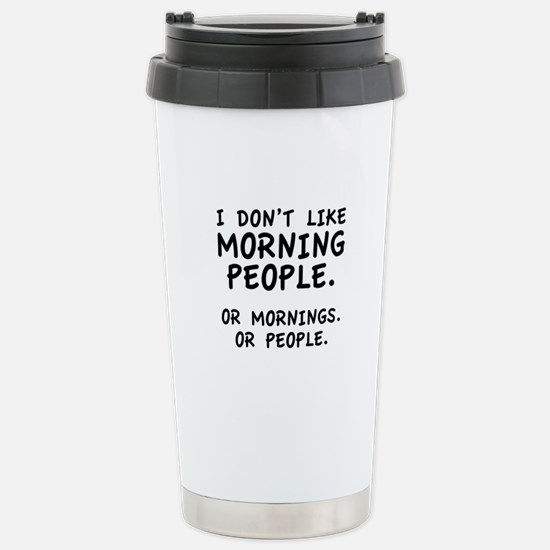 I Don't Like Morning People Ceramic Travel Mug