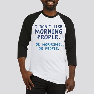 I Don't Like Morning People Baseball Jersey