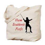 Ham Stabbeth First (classic) Tote Bag