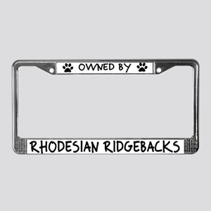 Owned by Rhodesian Ridgebacks License Plate Frame