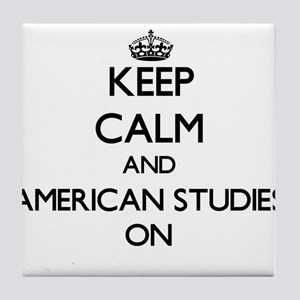 Keep Calm and American Studies ON Tile Coaster