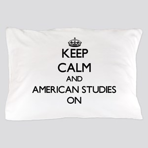 Keep Calm and American Studies ON Pillow Case