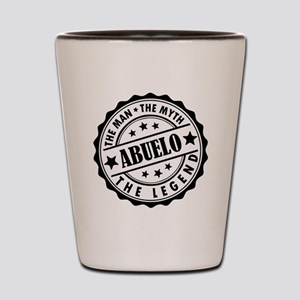 Abuelo - The Man The Myth The Legend Shot Glass
