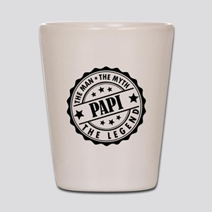 Papi - The Man The Myth The Legend Shot Glass